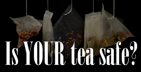 is-your-tea-safe.jpg