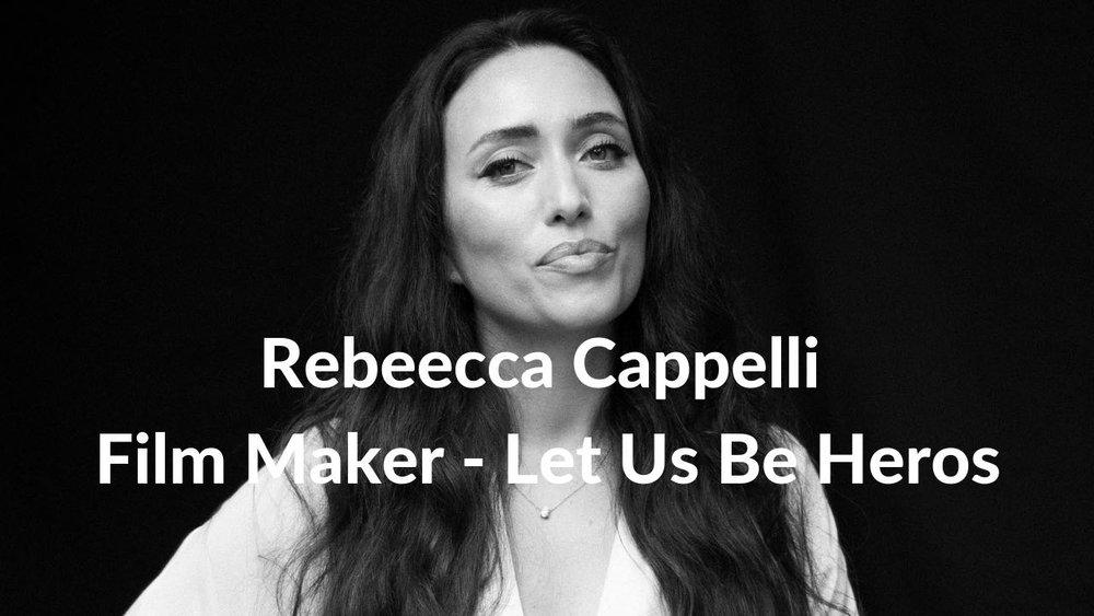 Rebecca Cappelli Film Maker - Let Us Be Heros - Adam Guthrie Youtube Images.jpg