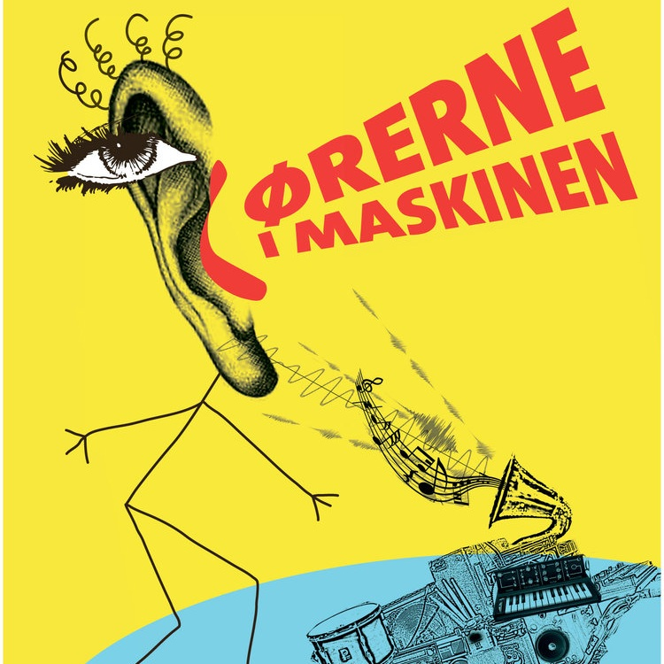 ØRERNE I MASKINEN  14. - 19. MAJ 2019
