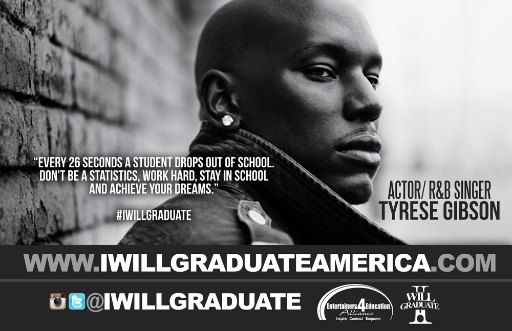 "Actor & Songwriter Tyrese ""I WILL GRADUATE"" Poster Campaign."