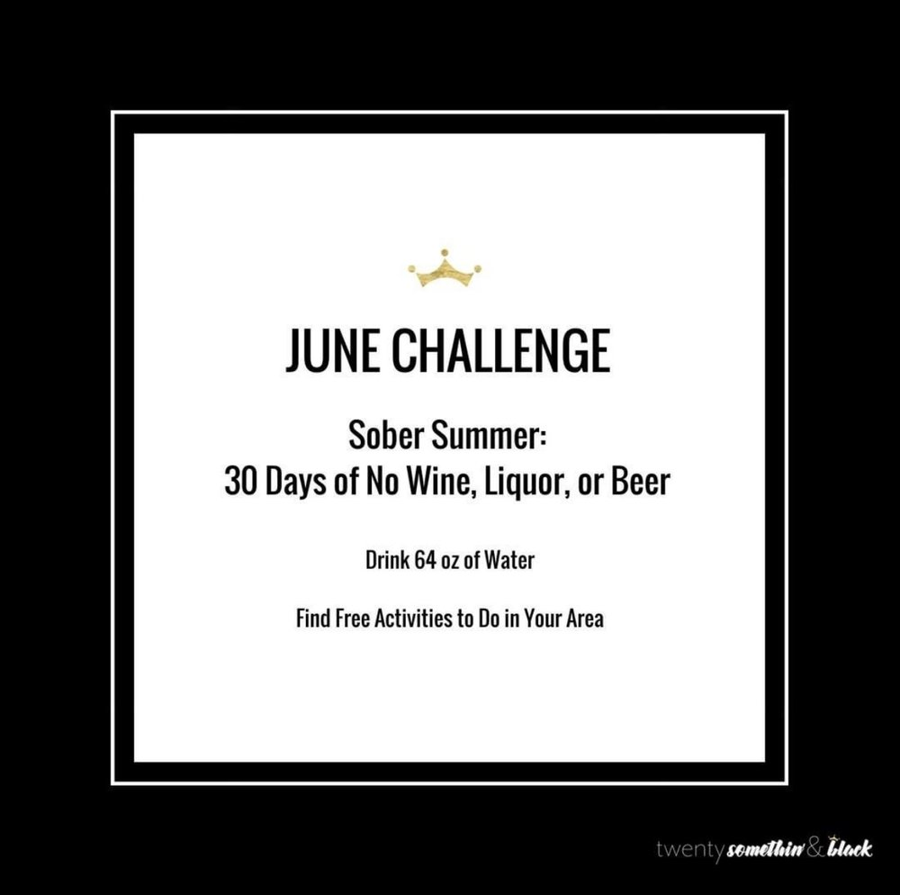 June Challenge   Summer is a time to turn-up, but we're challenging you to enjoy the warm weather beyond clubbing and partying. Find activities in your area to enjoy like visiting a museum, having a picnic, or bike riding in the city. Who's down to join us for thirty days of  #SoberSummer ?