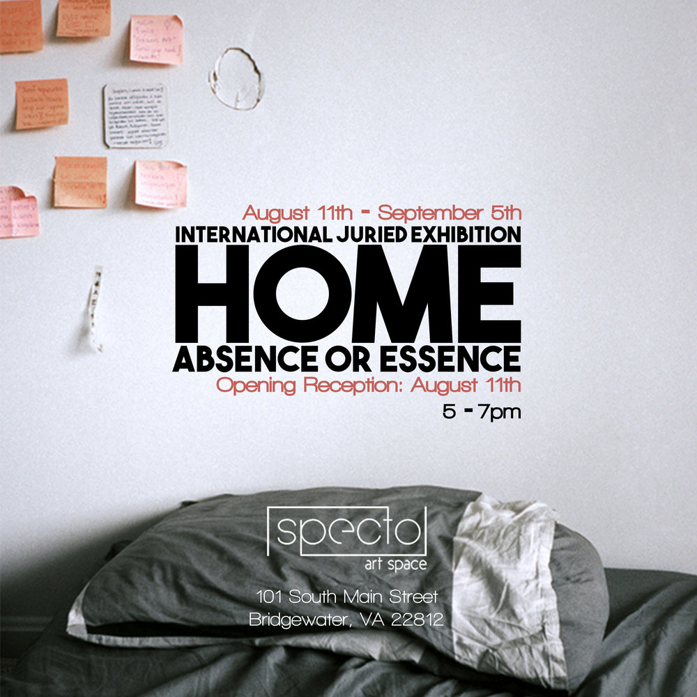 HOME: Absence or Essence | International Juried Exhibition