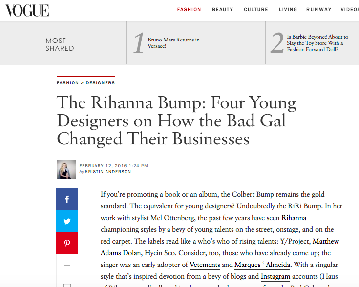 Vogue online, February 12, 2016. The Rihanna Bump: Four Young Designers on How the Bad Gal Changed Their Businesses