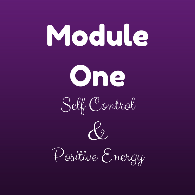 Module One Self Control & Positive Energy.png