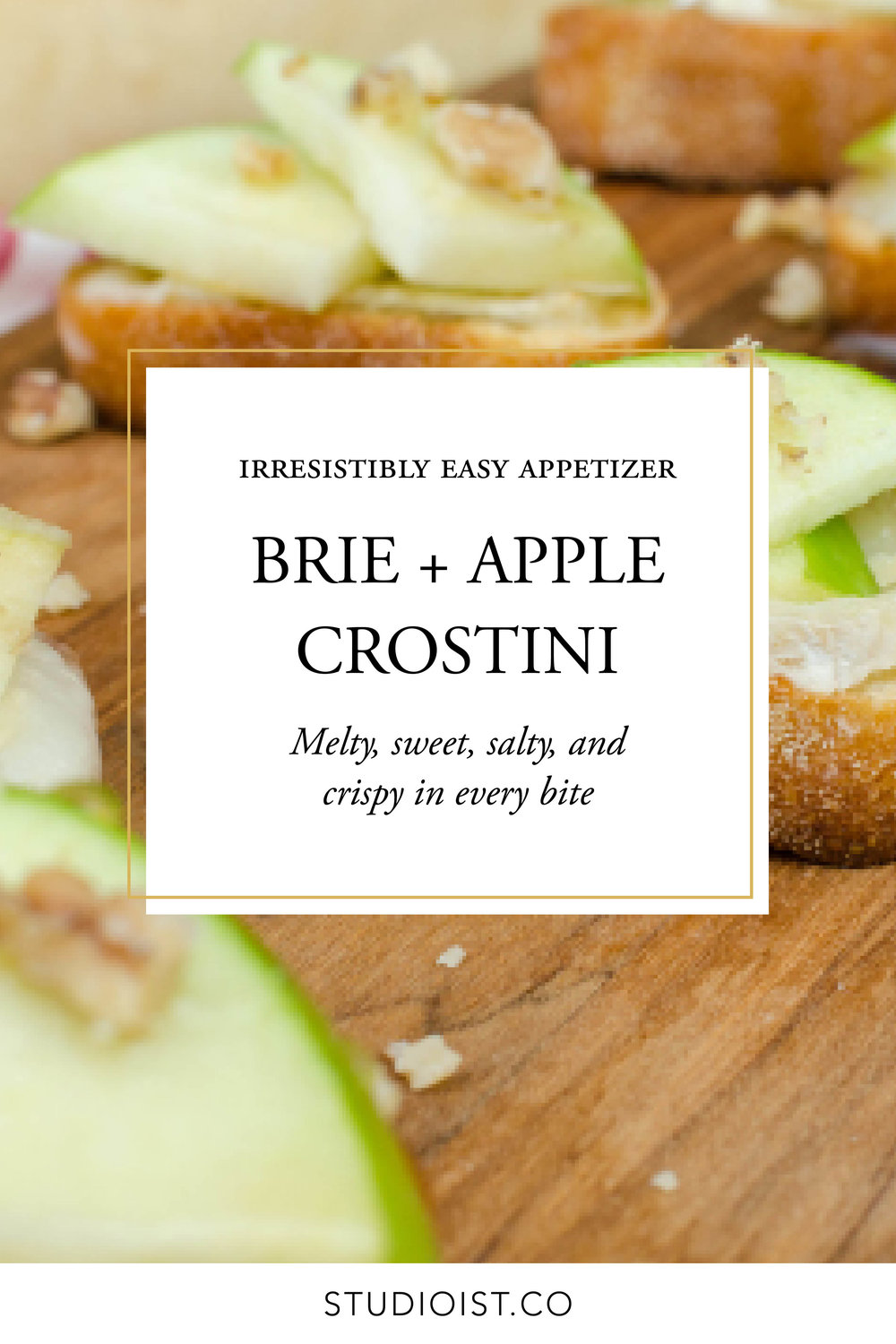 Studioist_Pinterest Design_Brie-Apple Crostini.jpg