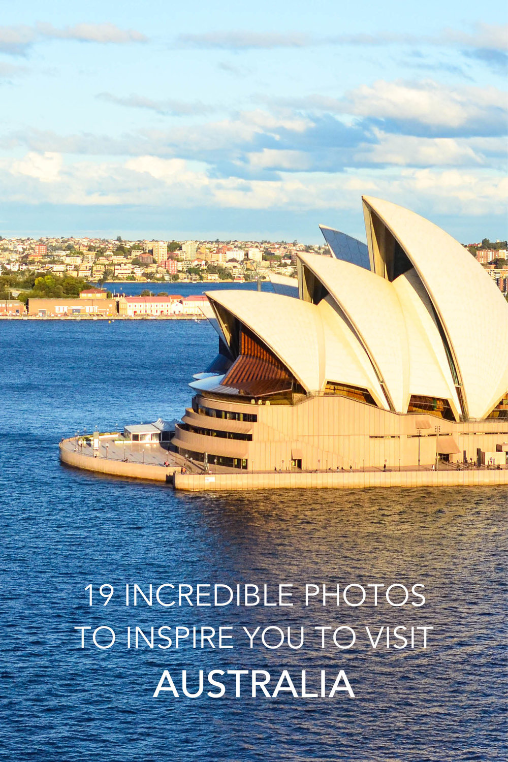 19 Photos to Inspire You To Visit Australia - Sydney Opera House.jpg