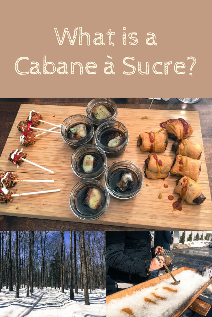 "Pinterest optimized image with the text ""What is a Cabane à sucre"". The collage shows a maple forest, Cabane à sucre dishes  and Maple taffy or Tire sur neige"