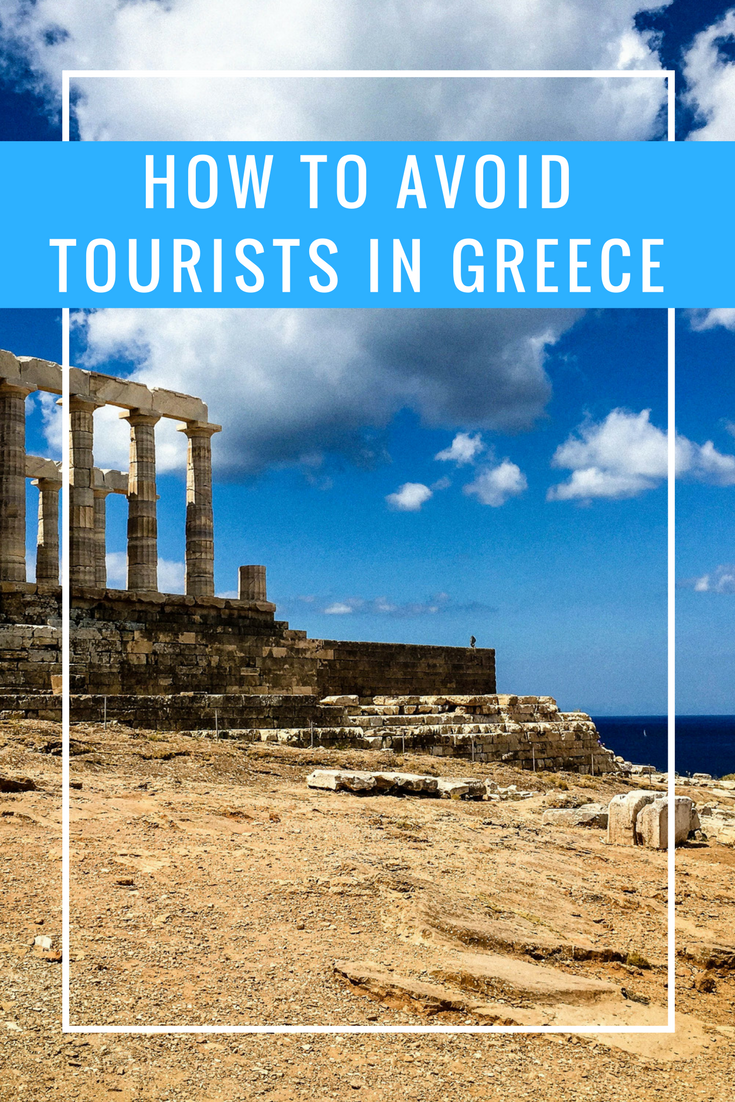"Pinterest optimized image with the text ""How to avoid tourists in Greece"". The image has the remaining ruins of the Sounion temple"