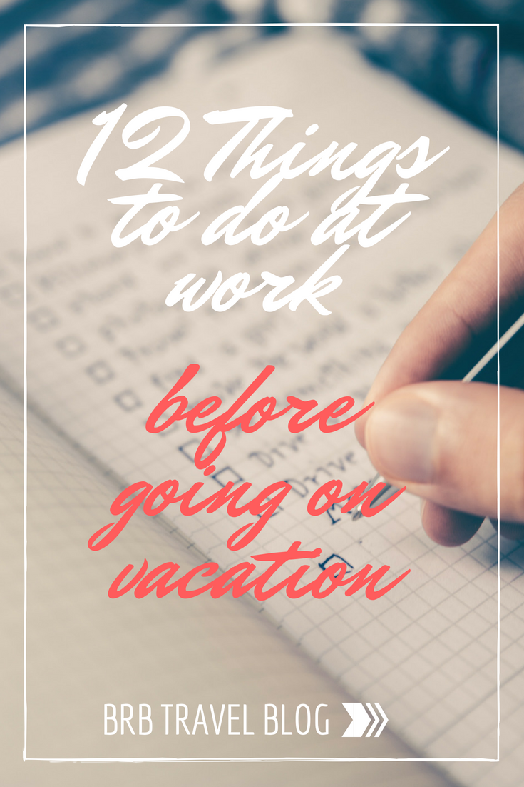 Checklist: 12 Things to do at work before going on vacation. Before going on vacation there is a few things you need to do at work before leaving. Grab a pen and a calendar and write down this useful tips now! #tips #travel #checklist
