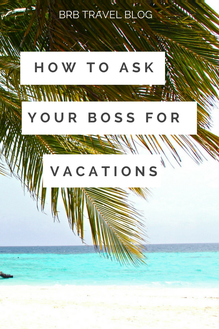 How to ask your boss for vacations