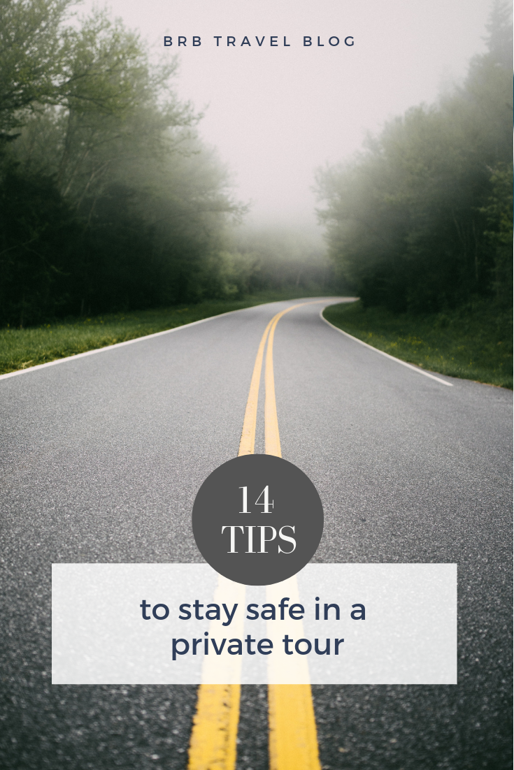 14 tips to stay safe in a private tour. #Traveltips #TravelSafety