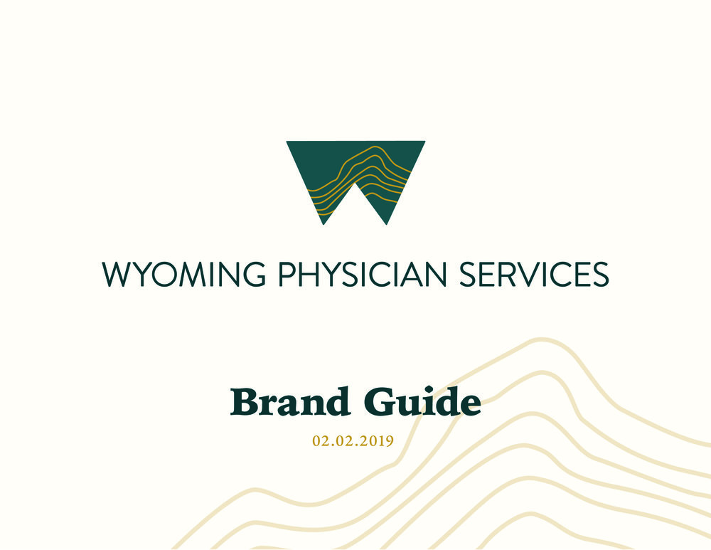 Wyoming Physician Services Brand Guide_222019_Brand Guide Intro.jpg