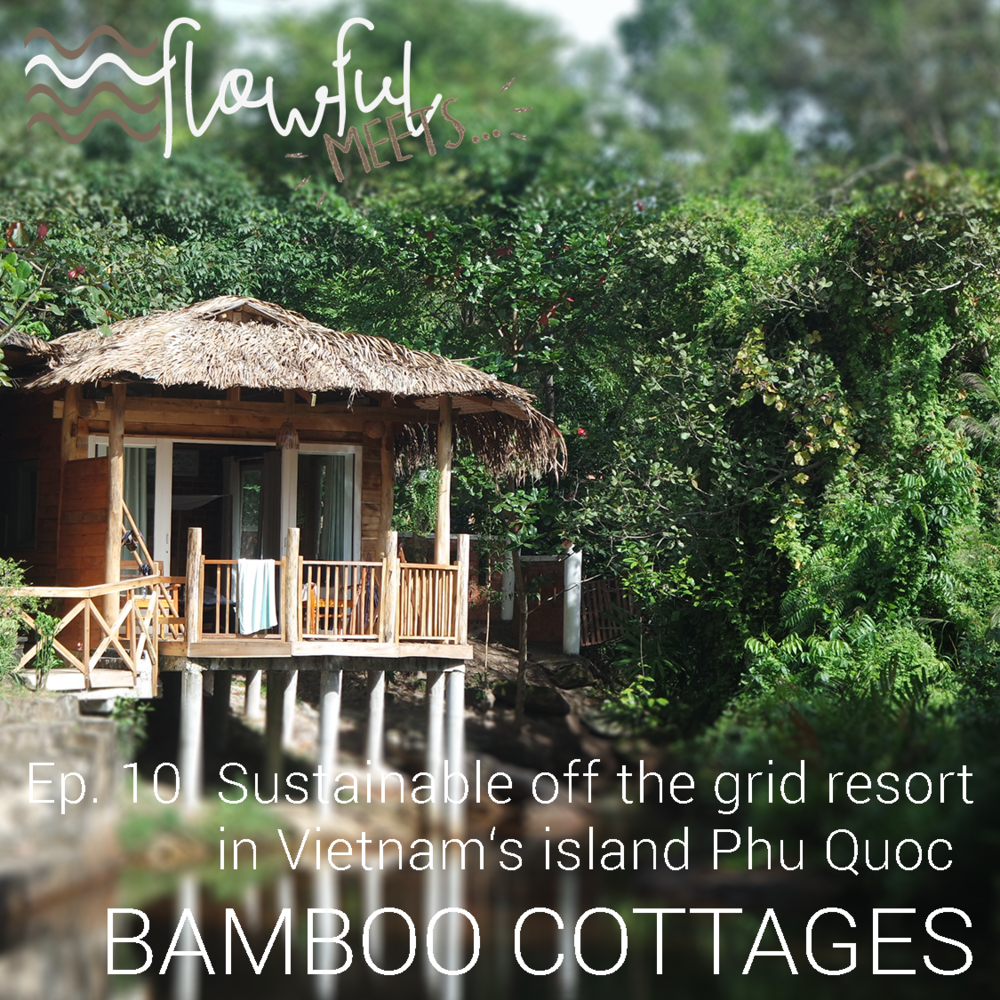 flowful meets Bamboo Cottages Phu Quoc