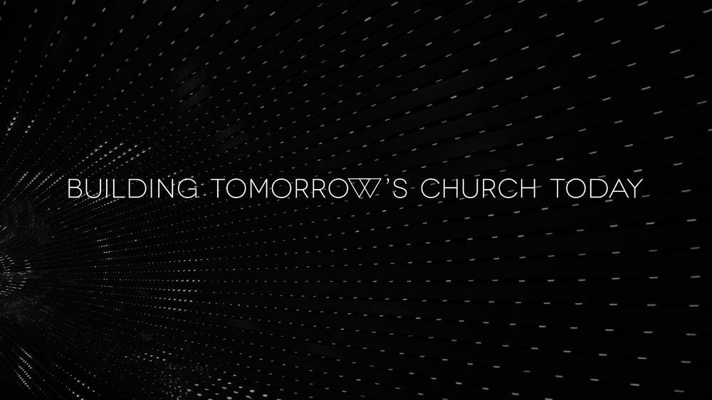 Building Tomorrow's Church today.jpg