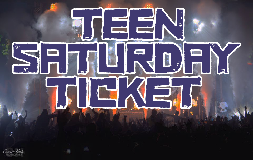 £35.00 + BF Early bird  Teen Saturday Ticket  ID REQUIRED BY ALL  -