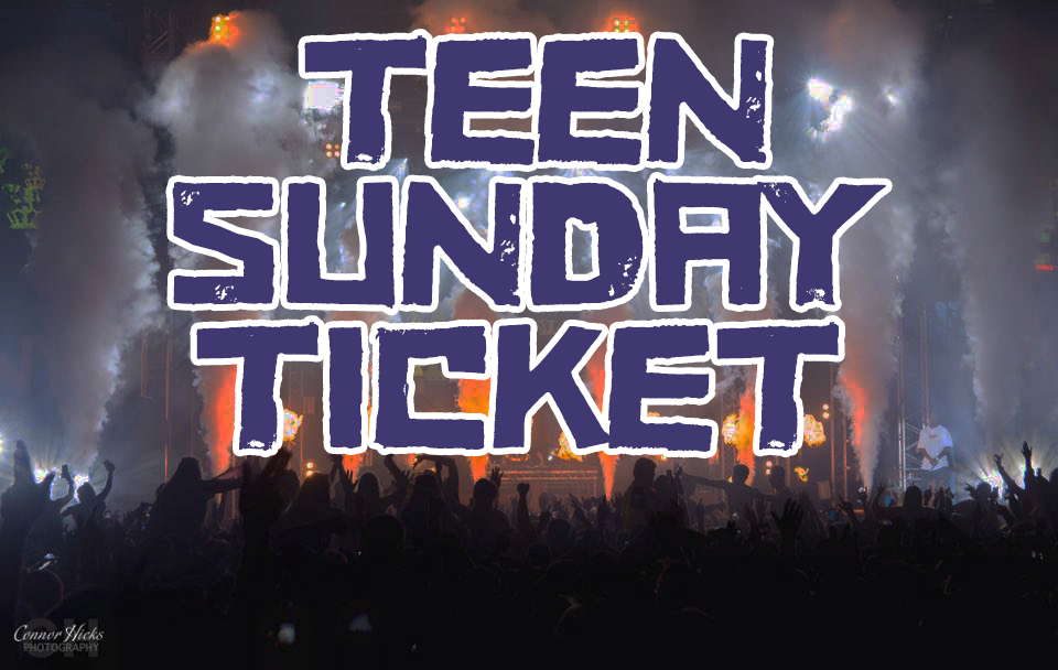 £35.00 + BF Early bird  Teen Sunday Ticket  ID REQUIRED BY ALL  -