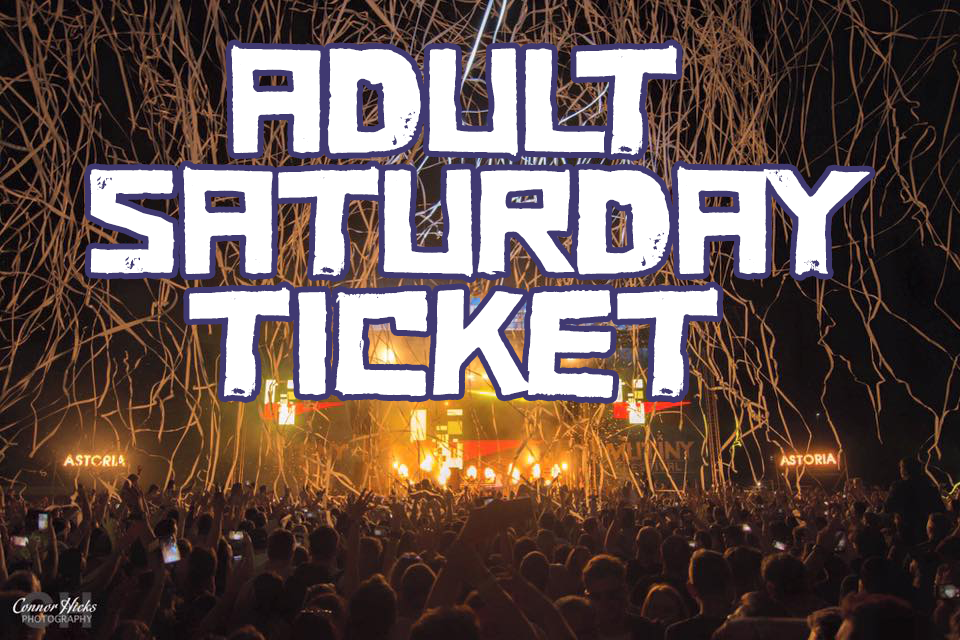£35.00 + BF Early bird  Adult Saturday Ticket  18+ ONLY ID REQUIRED BY ALL  -