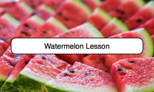 watermelon lesson