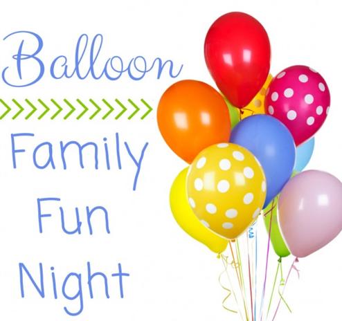 Balloon - Family Fun Night