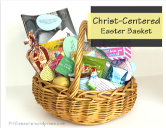How to Create A Faith and Fun Filled Easter Basket