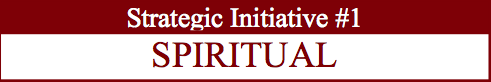 STRATEGIC INITIATIVE #1 - SPIRITUAL