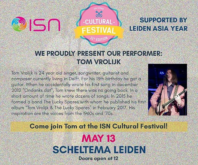 We are proud to announce Tom V as our performer for the International Cultural Festival 2017. Tom is an up and coming 24 year old singer, songwriter, guitarist and composer living in Delft. Come and see Tom's performance at the ISN Cultural Festival!
