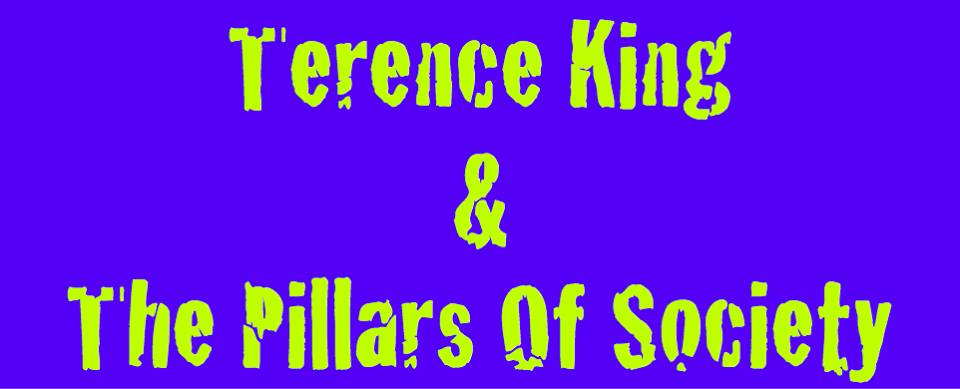Terence King & The Pillars Of Society