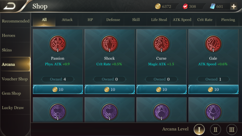 Arcana can be purchased from the shop, and excess Arcana can be sold for Gold to spend on other items in the game economy.  Arcana Prices Arcana Level I = 10 Gold / Sell for 1 Gold Arcana Level II = 200 Gold / Sell for 20 Gold Arcana Level III = 2000 Gold / Sell for 200 Gold