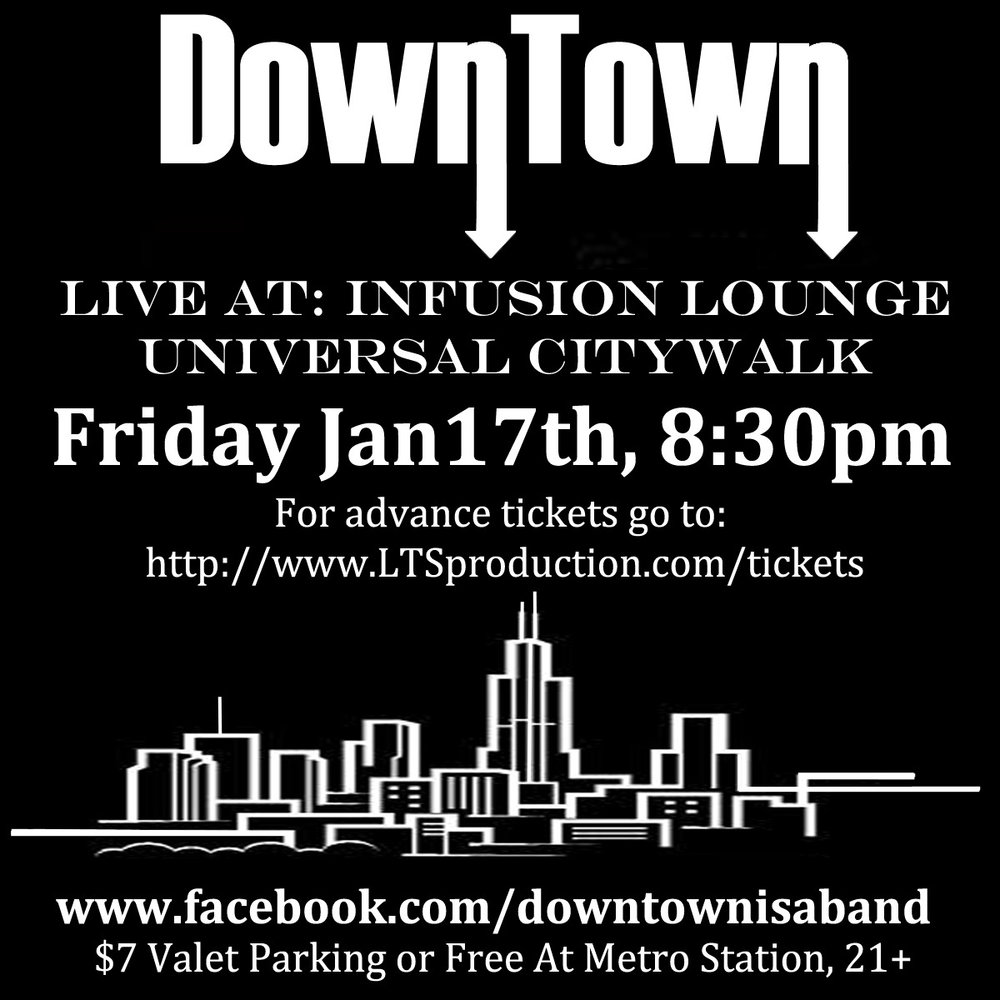 Boys and girls, the first Downtown show of 2014 will be at the illustrious Infusion Lounge at Universal Citywalk! Don't forget to say hi to our new guitar player, Dan Rodriguez, when we see you on January 17th!