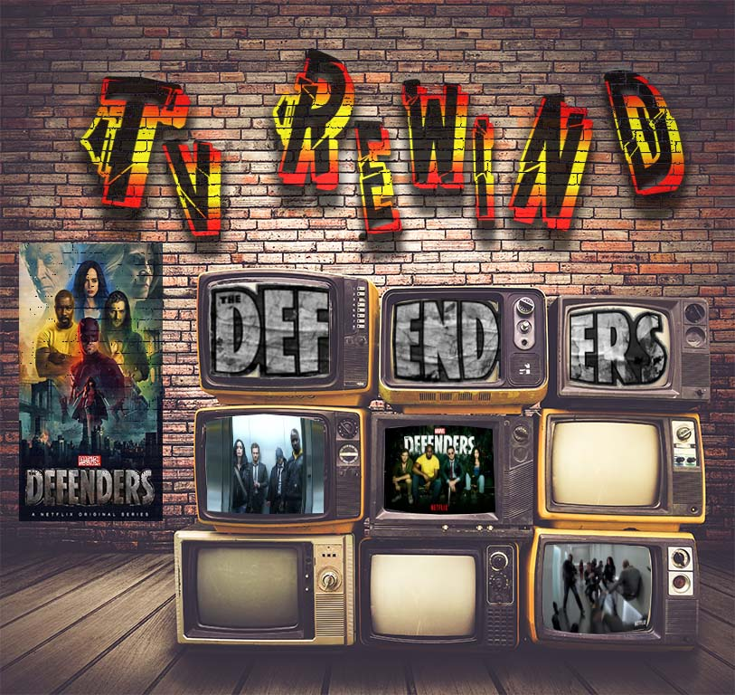 Netflix:Defenders - Was this a wonderful addition to the Netflix Marvel world all we thought it would be. We find out in our officially first TV Rewind Show!