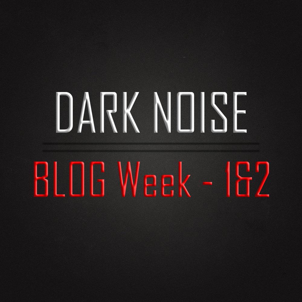 Blog week 1 and 2.jpg