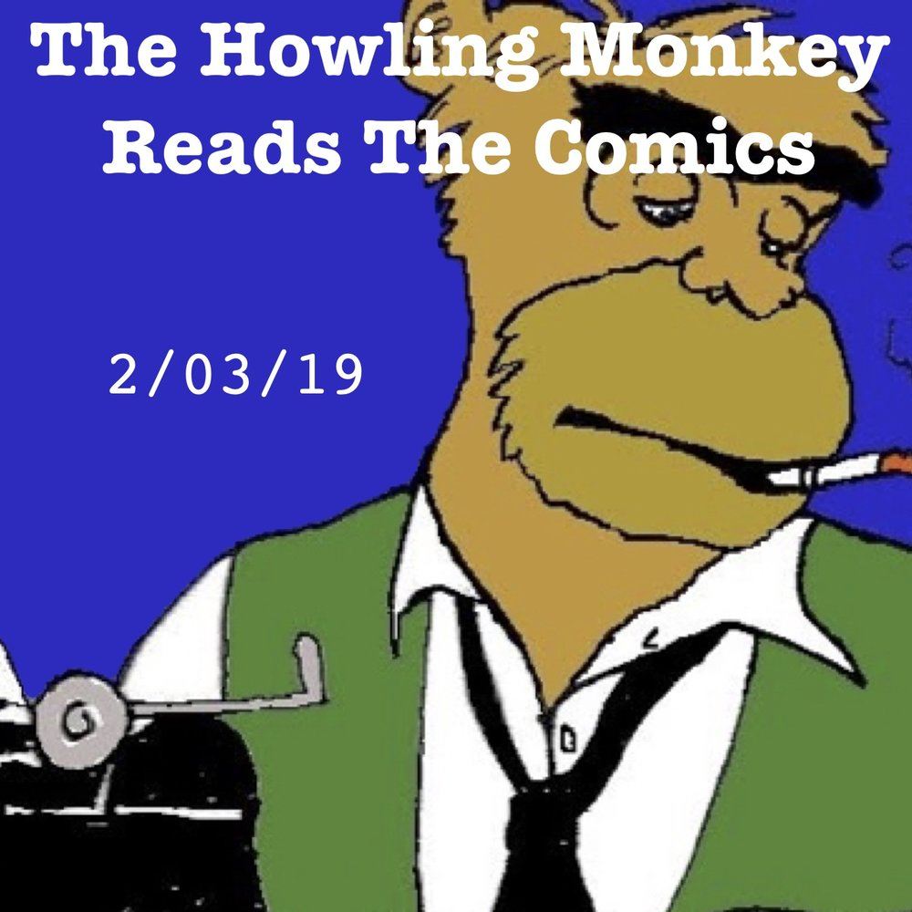 The Howling Monkey Reads The Comics: 2/3/19 - Tree Detective