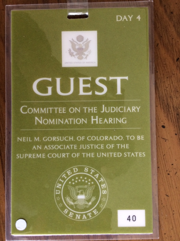 My badge to attend Judge Gorsuch's Senate Confirmation Hearing. Photo by Marilyn Baker