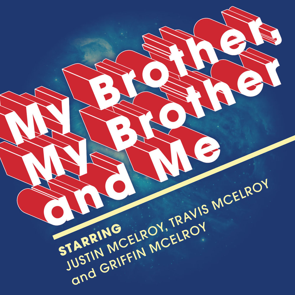 My Brother, My Brother and Me is a comedy-advice podcast on Maximum Fun featuring myself and my brothers, Justin and Travis. We started doing it in 2010, and since then have done dozens of live shows across the country and even made a TV adaptation for Seeso, NBC's streaming comedy service.
