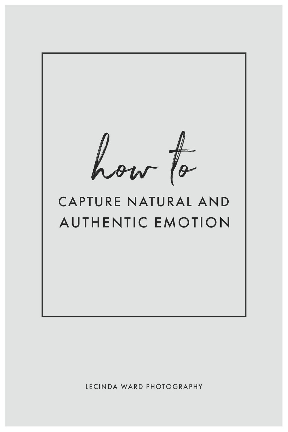 How to Capture Natural and Authentic Emotion