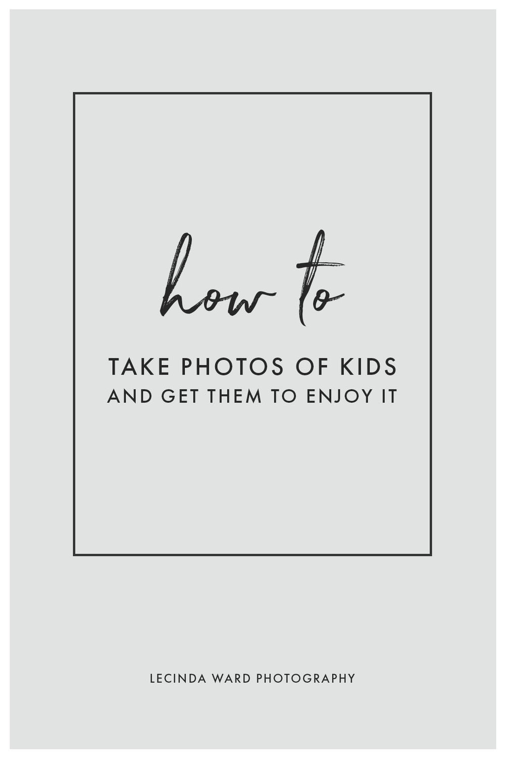 How to take photos of kids and get them to enjoy it pinterest