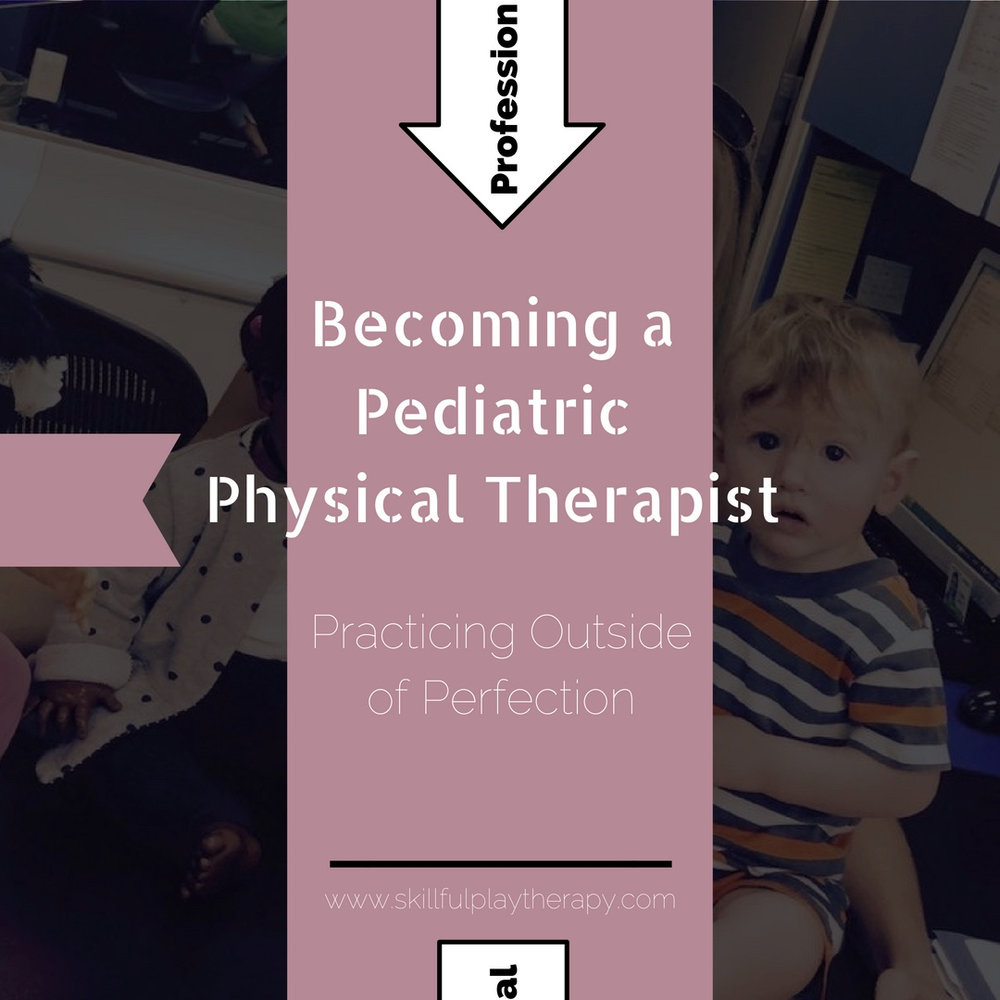 Becoming a Pediatric Physical Therapist