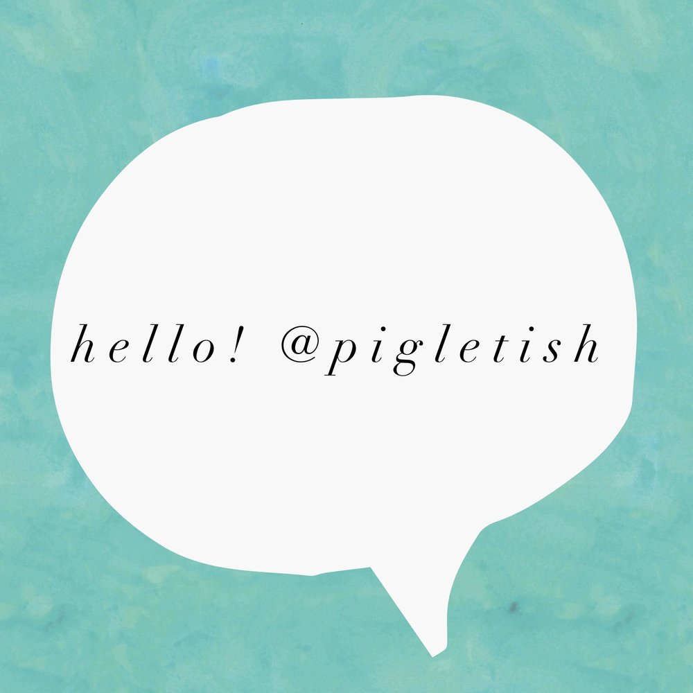 Button: hello @pigletish Image: Speech bubble