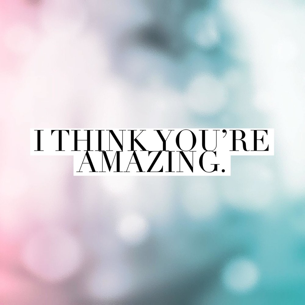 I think you're Amazing written over glitter background