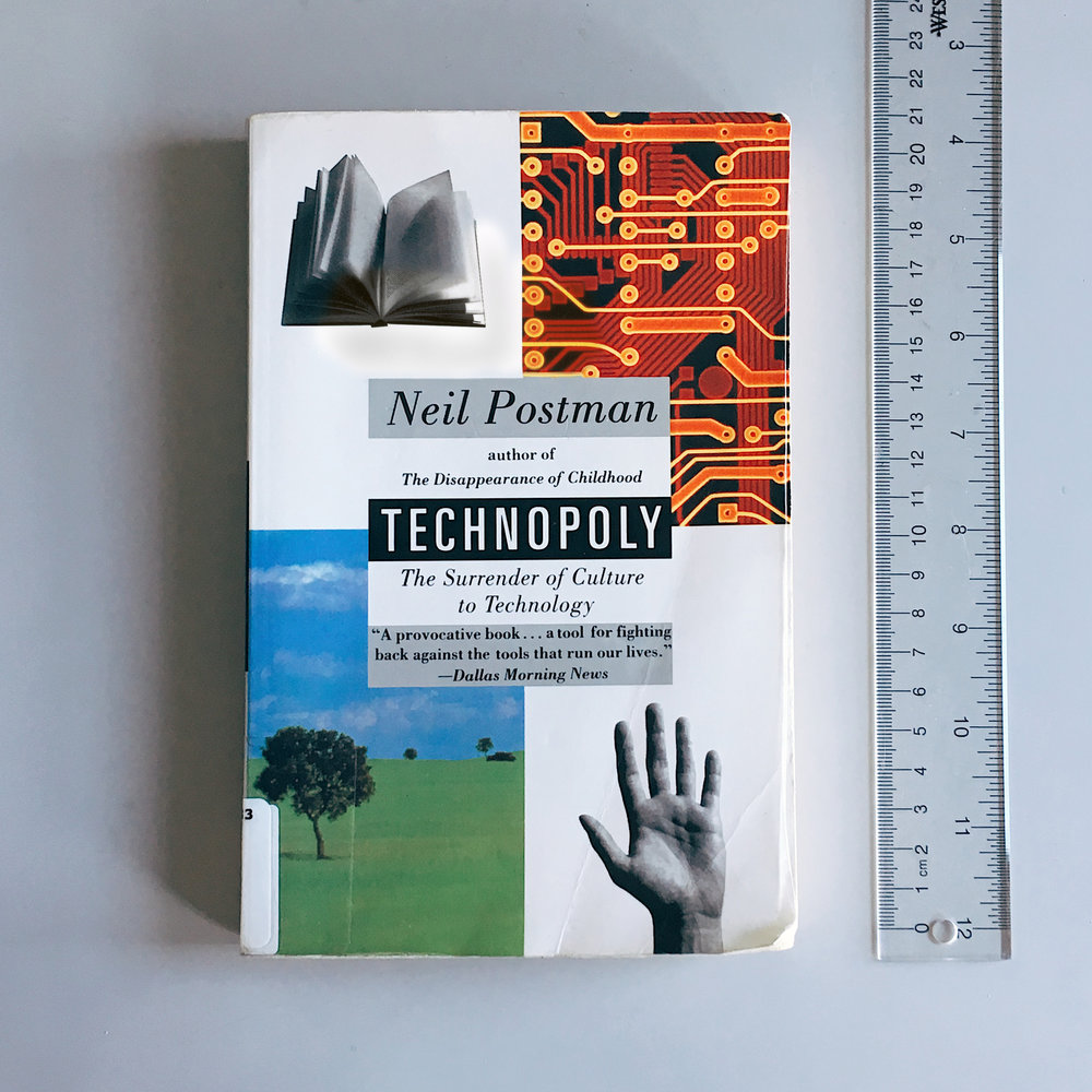 Get your own copy of    Technopoly   .