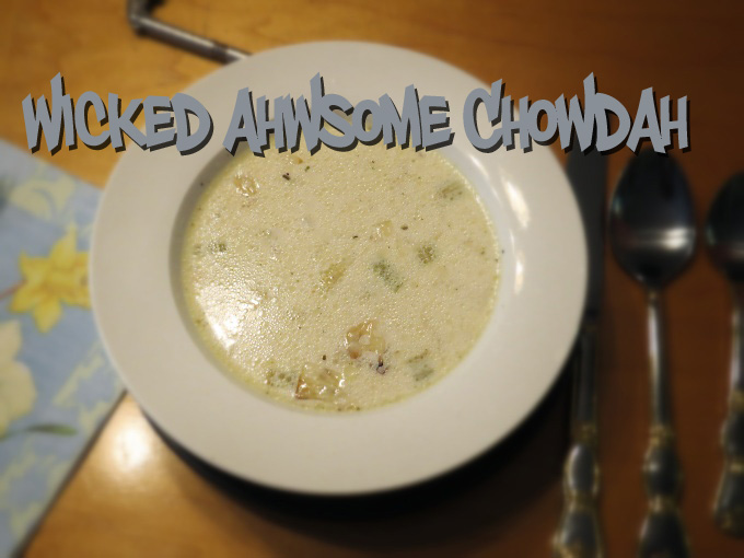 wicked ahwsome chowdah
