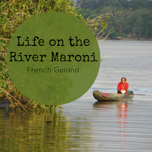 life on the river maroni