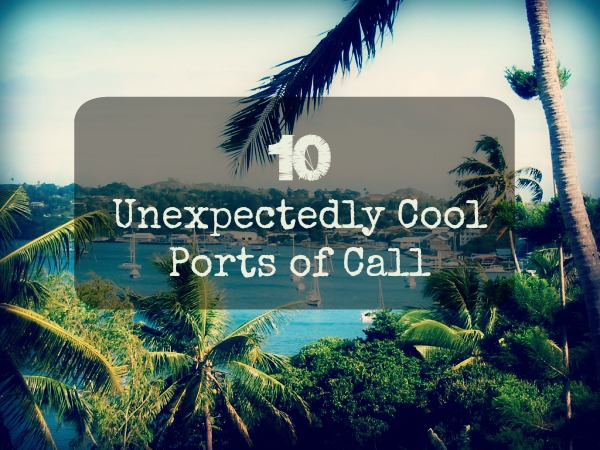 10 cool ports of call