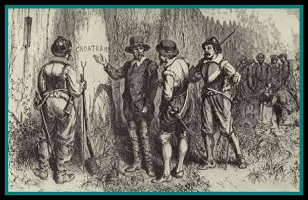 "All that was found of the Roanoke Colony was an abandoned site and a palisade at the fort with the word ""Croatan"" carved on it."