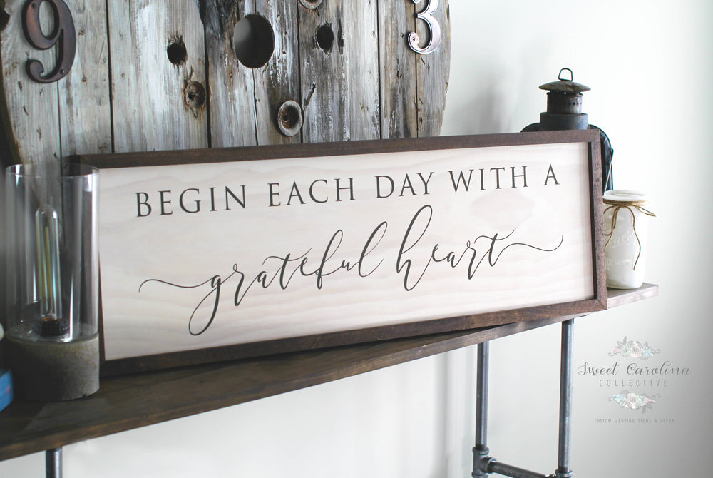 Begin Each Day With A Grateful Heart - Framed Wooden Sign - HD-53 (2).jpg