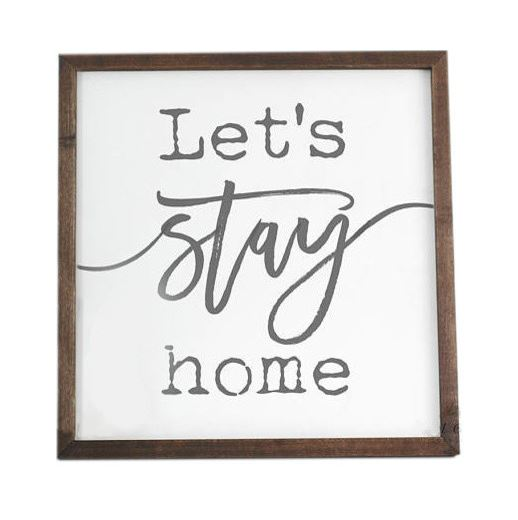 Framed Letu0027s Stay Home Sign | Home Decor | SS 36