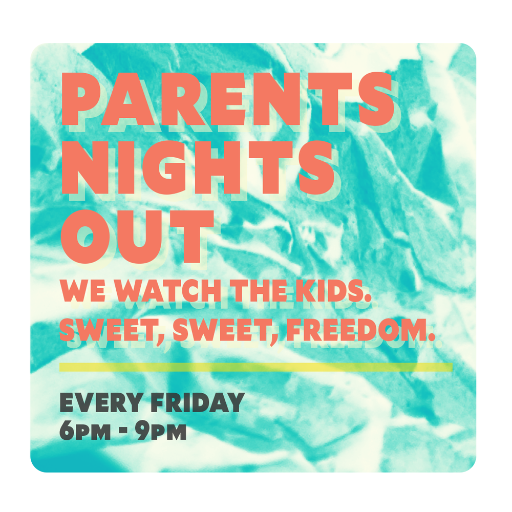 Parents Nights Out - $15 per kiddo — includes youth day pass, rental shoes, instruction & snack. ages 4 - 12. ($10 for youth members)Parents get 3 hours to climb, go on a date, or binge on Netflix uninterrupted. Plus worn out kiddos at the end. space is limited.
