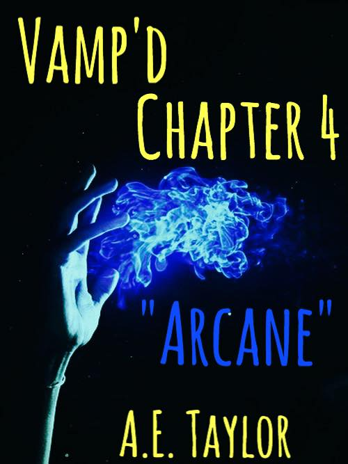 Chapter Four: Arcane -