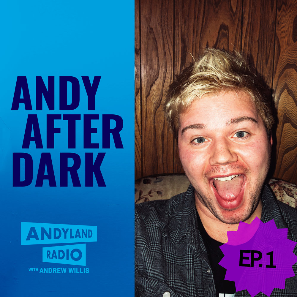 Andy-After-Dark_Episode-1_Andrew-Willis_Andyland-Radio.jpg