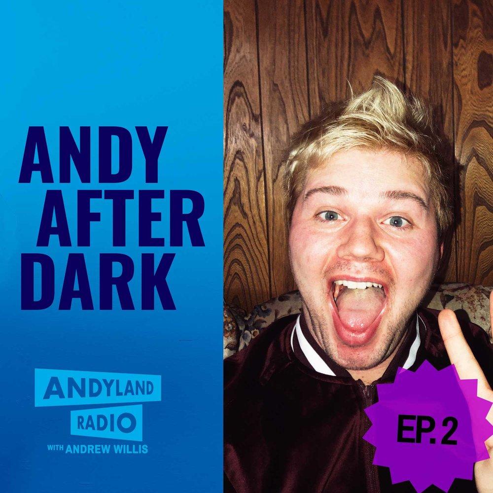 Andy-After-Dark_Episode-2_Andrew-Willis_Andyland-Radio.jpg